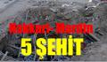 Hakkari- Mardin 5 Şehit