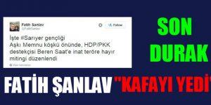 FATİH ŞANLAV TWİTTER'İ SALLADI