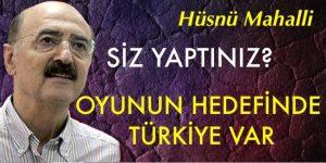 """""""Siz Yaptınız? """" Bu Pis Oyunun Hedefinde Türkiye Var"""