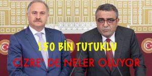 """""""150 BİN TUTUKLU"""" CİZRE'DE NELER OLUYOR"""