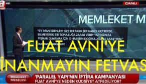 FUAT AVNİ'YE İNANMAYIN FETVASI VERDİLER