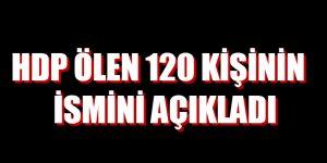 HDP ÖLEN 120 KİŞİNİN İSMİNİ AÇIKLADI