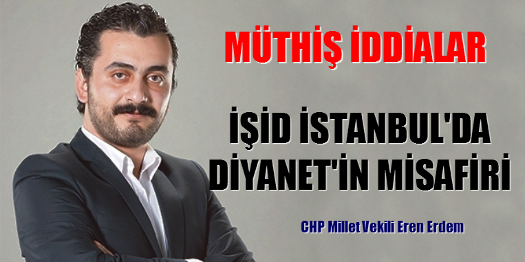 """""""MÜTHİŞ İDDİALAR"""" İŞİD İSTANBUL'DA DİYANETİN MİSAFİRİ"""