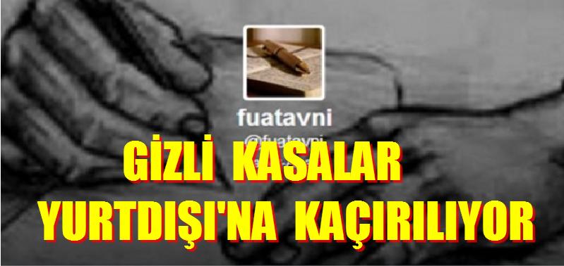 """Fuat Avni, """"GİZLİ KASALAR YURTDIŞI'NA """""""