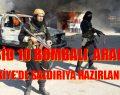 İŞİD BOMBA YÜKLÜ ARAÇLARLA TÜRKİYE'YE SALDIRACAK