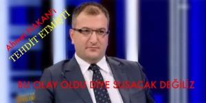 """""""A.HAKAN'I TEHDİT ETMİŞTİ"""" BU OLAY OLDU DİYE SUSCAKA DEĞİLİZ"""