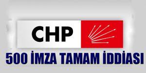 CHP'DE 500 İMZAYA ULAŞILDI