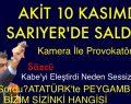 AKİT 10 KASIM'DA SARIYER'DE SALDIRDI