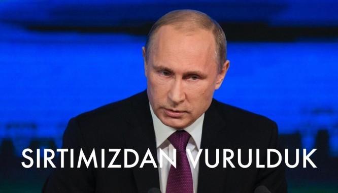 Putin, SIRTIMIZDAN VURULDUK