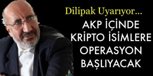 AKP İÇİNDE KRİPTO İSİMLERE OPERASYON BAŞLIYOR