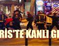 PARİS'DE KANLI GECE 140 ÖLÜ