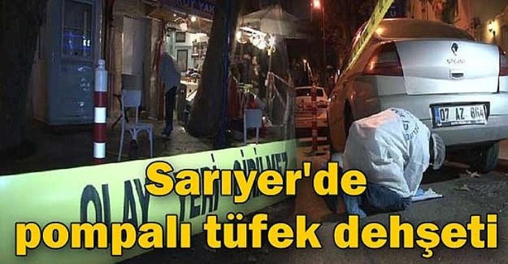 SARIYER'DE POMPALI DEHŞETİ