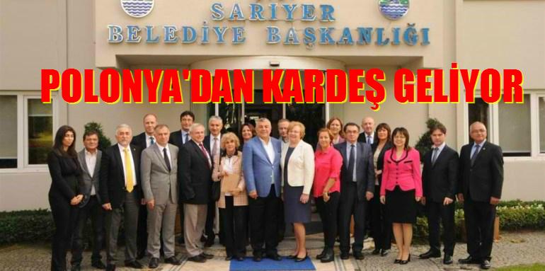 SARIYER'E POLONYA'DAN KARDEŞ GELİYOR