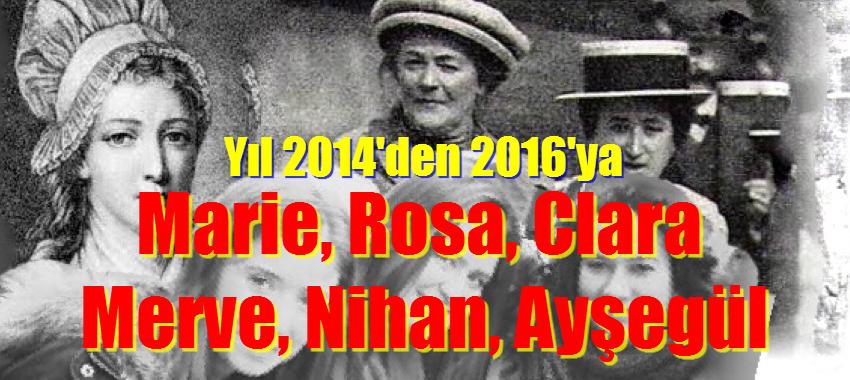 Yıl 2014′ Marie, Clara, Rosa, Yıl 2016, MERVE, NİHAN, AYŞEGÜL