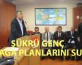 İBB'DE AYAZAĞA PLANLARINI ŞÜKRÜ GENÇ CHP GRUBUNA SUNDU
