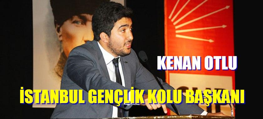 İstanbul İl Gençlik Kolları'nın yeni başkanı Kenan Otlu