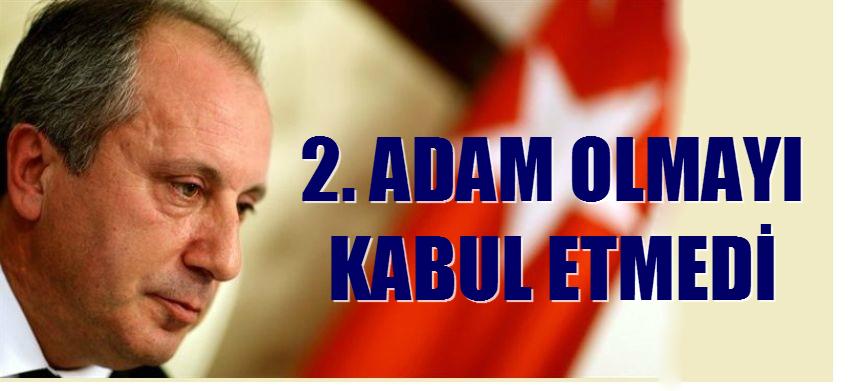 2. ADAM OLMAYI KABUL ETMEDİ