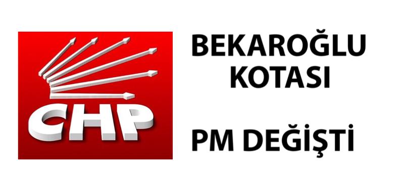 """""""BEKAROĞLU KOTASI"""" PM LİSTESİ DEĞİŞTİ, SON ŞEKLİ"""