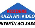 SARIYER'DE ACI SABAH, KOZDERE KAZA GÖRÜNTÜLERİ