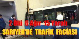 Sarıyer'de Şok Kaza, 2 Ölü 6 Ağır 15 Yaralı