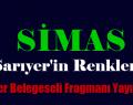 """""""SİMAS SARIYERİN RENKLERİ"""" FRAGMANLARI YAYINDA"""