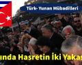 HASRETİN İKİ YAKASINDA ACI BAL EYLENDİ