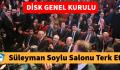 DİSK GENEL KURULUNDA SÜLEYMAN SOYLU SALONU TERK ETTİ