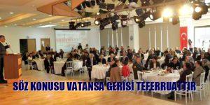 BAŞKAN GENÇ: SÖZ KONUSU VATANSA GERİSİ TEFERRUATTIR!