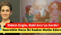 DİDEM ENGİN'DEN BAKAN NABİ AVCI'YA ÇOK EŞLİ NASREDDİN HOCA SORUSU!