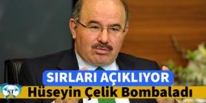 """""""Sırları Açıklıyor""""Hüseyin Çelik Bombaladı.."""
