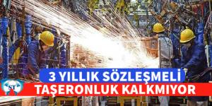TAŞERONLUK HANİ KALKIYORDU