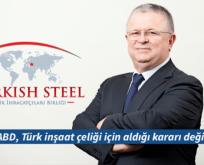 ABD, Türk inşaat çeliği için aldığı kararı değiştirdi