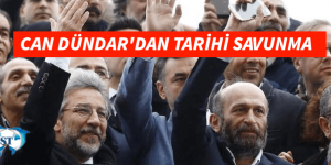 CAN DÜNDAR'DAN TARİHİ SAVUNMA