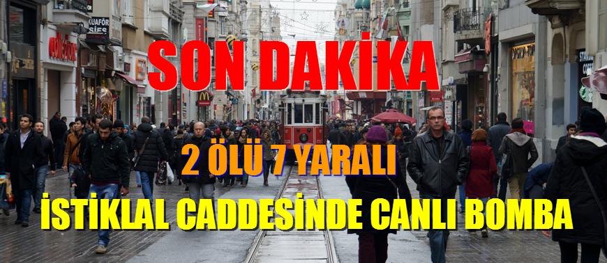 TAKSİM İSTİKLAL CADDESİNDE CANLI BOMBA 2 ÖLÜ