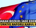 AB TÜRKİYE RAPORU KABUL EDİLDİ