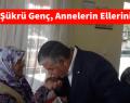 Başkan Şükrü Genç, Annelerin Ellerini Öptü