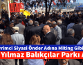 Devrimci Siyasi Önder Adına  Miting Gibi Açılış