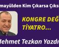 TEMAYÜLDEN KİM ÇIKARSA ÇIKSIN! Mehmet Tezkan
