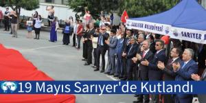 19 Mayıs Sarıyer'de kutlandı