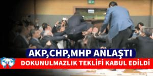 DOKUNULMAZLIK TEKLİFİ KABUL  EDİLDİ