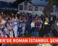 SARIYER'DE ROMAN İSTANBUL ŞENLİĞİ