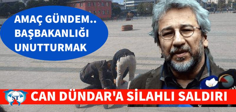 CAN DÜNDAR'A SİLAHLI SALDIRI