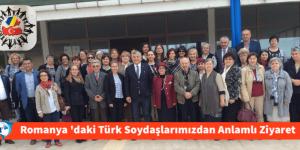 Romanya'daki Türk Soydaşlarımızdan Anlamlı Ziyaret