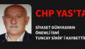CHP YAS'TA TUNCAY SİNİR VEFAT ETTİ