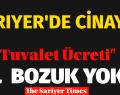 1 TL TUVALET PARASINA CİNAYET İŞLENDİ