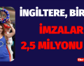 İMZACILAR 2,5 MİLYONU AŞTI