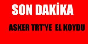 TRT ELE GEÇİRİLDİ