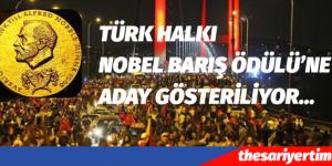 TÜRK HALKI NOBEL BARIŞ ÖDÜLÜ'NE ADAY GÖSTERİLİYOR…