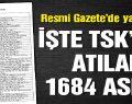 TSK'dan İHRAÇ EDİLEN 1684 ASKER LİSTESİ