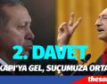 YENİKAPI'YA 2. DAVET- ISRARLA KILIÇDAROĞLU